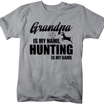 Funny Hunting T-Shirt Grandpa Is My Name Hunting Is My Game Shirt Hunter Gift Idea