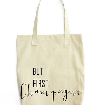 But first, Champagne Canvas Tote - Cotton Canvas Tote Bag - Market bag - Farmers Market bag - welcome bag - wedding gift - sweet saying