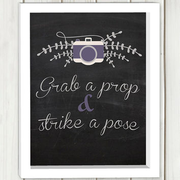 Grab a prop and strike a pose printable art,digital print art, wall art, home decor,chalkboard quote,instant download