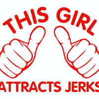 This Girl Attracts Jerks T-Shirt Shirt For Women College Student Teenager