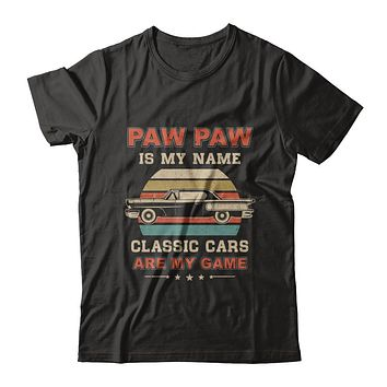 Vintage Paw Paw Is My Name Class Cars Are My Game Fathers Day