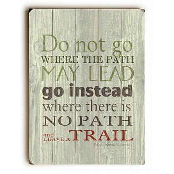 """Leave A Trail"" Ralph Waldo Emerson Quote by Artist Sandra Berney Wood Sign"