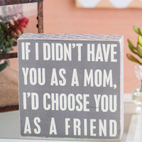 Mom As A Friend Box Sign