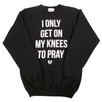 On My Knees Sweatshirt