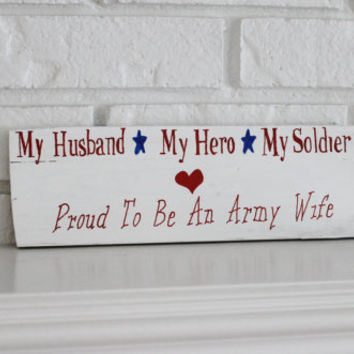 My Husband My Hero My Soldier Proud Army Wife Patriotic Handmade Hand Painted Wood Sign