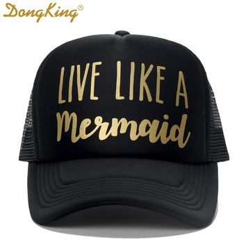 DongKing Fashion Trucker Hat Live Like a Mermaid Printed By Hand Hawaii Beach Sun Cap Love Holiday Gift Top Quality Snapback
