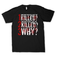 The Walking Dead Shirt - Three Questions HOW MANY have you KILLED? -  Zombie Shirt Funny  Dixon Crossbow s m l xl 2xl 3xl 4xl 5xl