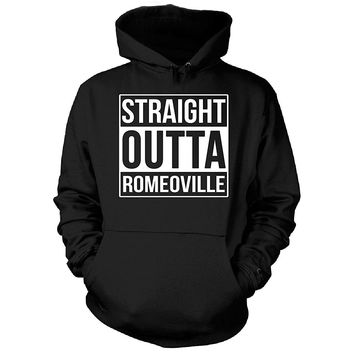 Straight Outta Romeoville City. Cool Gift - Hoodie