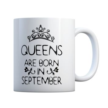 Queens Are Born In September Great Gift Idea 11 oz Coffee Mug Ceramic Coffee and Tea Cup