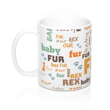 Customize Your Own Fur Baby Mug--11oz