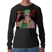 CLOWN,FUN LOVING DAD shirt from Zazzle.com