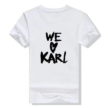 Women Casual tshirt Crewneck WE LOVE KARL tshirts Outfits Short Sleeve Tees Sister Friend Funny Cotton Hipster Femme t-shirt Top