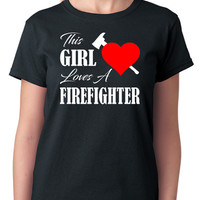 This Girl Loves A Firefighter T-Shirt