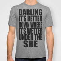 Under The She T-shirt by Raunchy Ass Tees