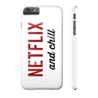 Netflix and Chill Phone Case