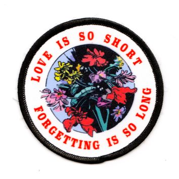 HOME :: Pins & Patches :: PATCHES :: Love is so Short, Forgetting is so Long Patch