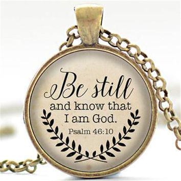 Bible Verse Necklace Be Still and Know That I am God Pendant Psalm 46:10 Quote Jewelry Your Choice of Finish