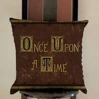 Once Upon A Time Pillow, Pillow Case, Pillow Cover, 16 x 16 Inch One Side, 16 x 16 Inch Two Side, 18 x 18 Inch One Side, 18 x 18 Inch Two Side, 20 x 20 Inch One Side, 20 x 20 Inch Two Side