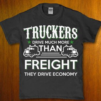 Truckers drive much more than freight they drive economy Men's t-shirt