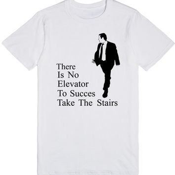 There is no elevator to success - take the stairs