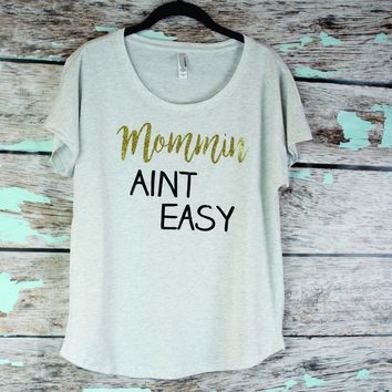 Mommin Aint Easy T shirt, Mom Life Shirt, Boho Style tees