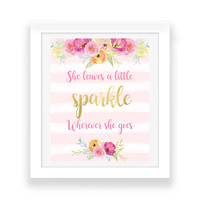 She Leaves a Little Sparkle Wherever She Goes - Printable Art - Baby Nursery Print - Baby Nursery Decor - Floral Print - Digital Download