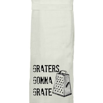 Graters Gonna Grate Flour Sack Tea Towel