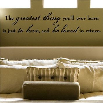 The greatest thing you'll ever learn is just to by VinylLettering