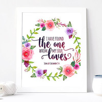 I Have Found The One Whom My Soul Loves Poster, Aquarelle Flowers, Flower Wreath, Inspirational Quote Print, Watercolor, Wedding Printable