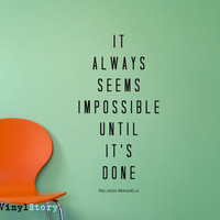 """Nelson Mandela Inspiring Typography Wall Decal Quote """"It Always Seems Impossible Until It's Done"""" 33 x 17 inches"""