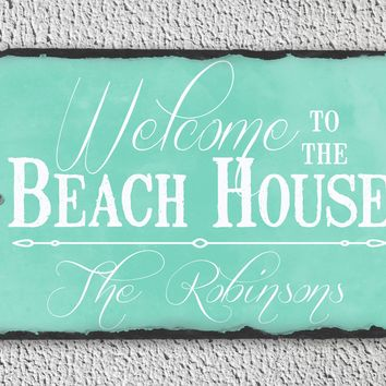 Handmade and Customizable Slate Home Sign - Personalized Welcome To The Beach House Plaque