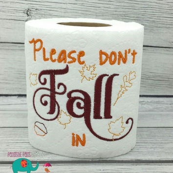 On Sale 15% Off Please Don't Fall In embroidered toilet paper, autumn, gag gift, white elephant gift, bathroom decoration, holiday, thanksgi