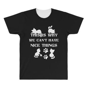 we can't have nice things All Over Men's T-shirt