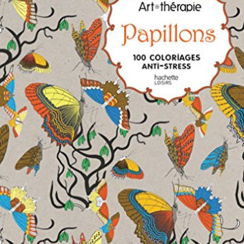 Art Therapie Papillons: 100 coloriages anti-stress (French Edition)