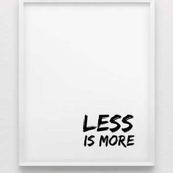 less is more print // inspirational print // black and white home decor print //  typographic modern wall art // office wall decor