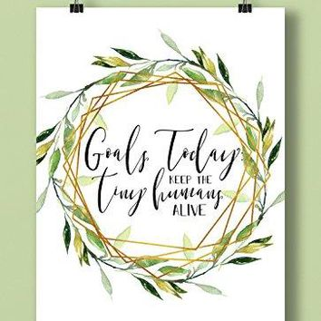 Keep The Tiny Humans Alive Floral Hand Lettered | Fun GreenTypography Art Print Poster Momlife