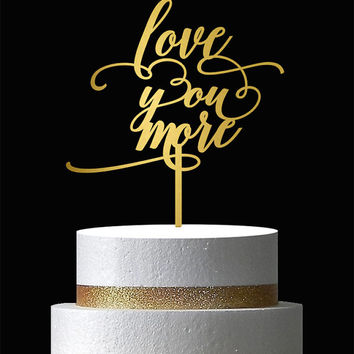 Wedding cake topper - Love You More cake topper - Wooden Cake Topper