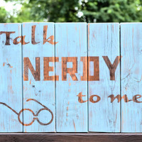 Handpainted Reclaimed Wood Talk Nerdy to me Sign by jenvcreations