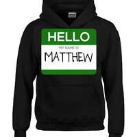 Hello My Name Is MATTHEW v1-Hoodie
