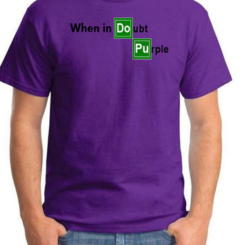 Breaking Bad Tshirt Heisenberg shirt Pollos Hermanos tshirt We can cook it tee Funny When in Doubt Purple Unisex
