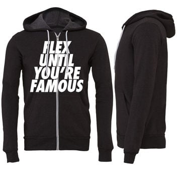 Flex Until You're Famous Zipper Hoodie