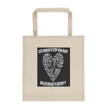 Cute Enough To Stop Your Heart, Cute Enough To Restart It Nurse Tote Bag