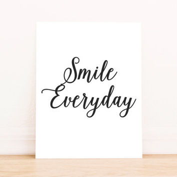 "PRINTABLE Art ""Smile Everyday"" Typography Art Print Black and White Motivational Quote Dorm Decor Dorm Art Nursery Art Nursery Print"
