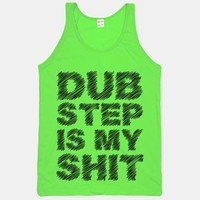 Dubstep Is My Shit