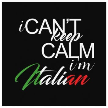 I Can't Keep Calm I'm Italian Quote on Italian Pride Canvas