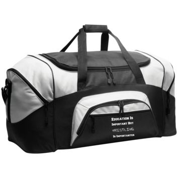 Education Is Important But Wrestling Is Importanter BG99 Port & Co. Colorblock Sport Duffel