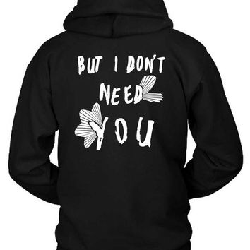 ONETOW Kygo Stay Lyrics But I Dont Need You Hoodie Two Sided
