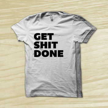 Get Shit Done - Fitness motivation, motivational workout clothes, Workout Tanks. Fitness Tank. Womens Fitness shirt.Athletic Apparel.