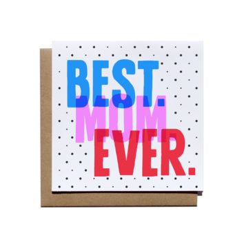 Best Mom Ever - Mother's Day Greeting Card