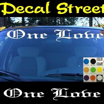 One Love  Windshield Visor Die Cut Vinyl Decal Sticker Diesel Old English Lettering